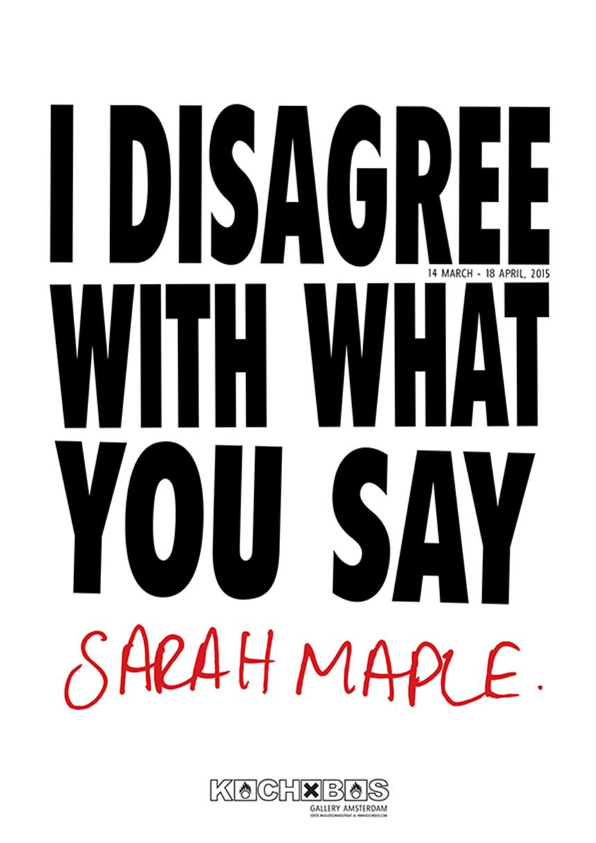 I Disagree With What You Say